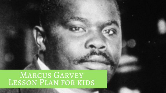 A Marcus Garvey Lesson Plan For Kids
